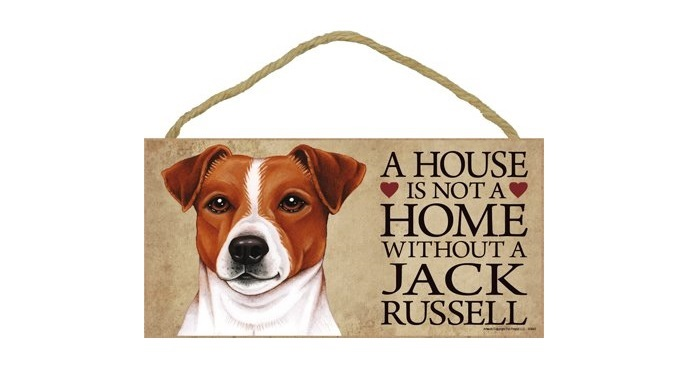 A house is not a home without Jack Russell Terrier - Door Sign