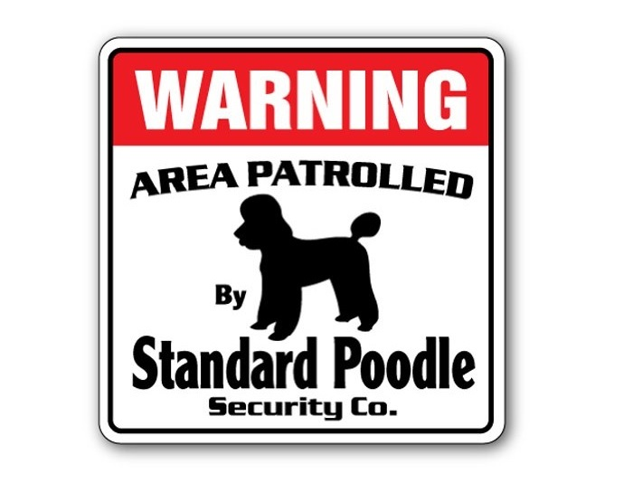 Standard Poodle Security Sign