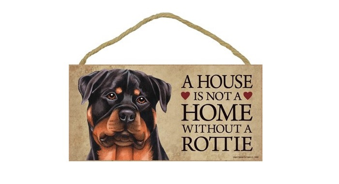 A House is Not a Home Without Rottweiler - Door Sign