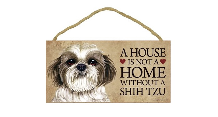 A House is Not a Home Without Shih Tzu - Door Sign